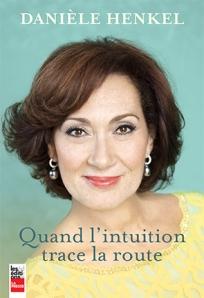 pochette du livre de Danièle Henkel - Quand l'intuition trace la route